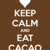 keep-calm-and-eat-cacao-7